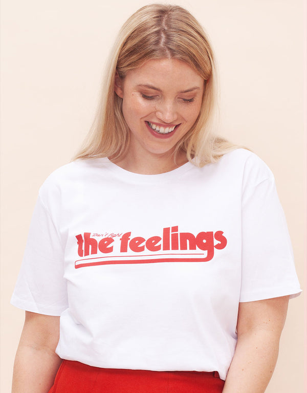 Don't fight the feelings shirt