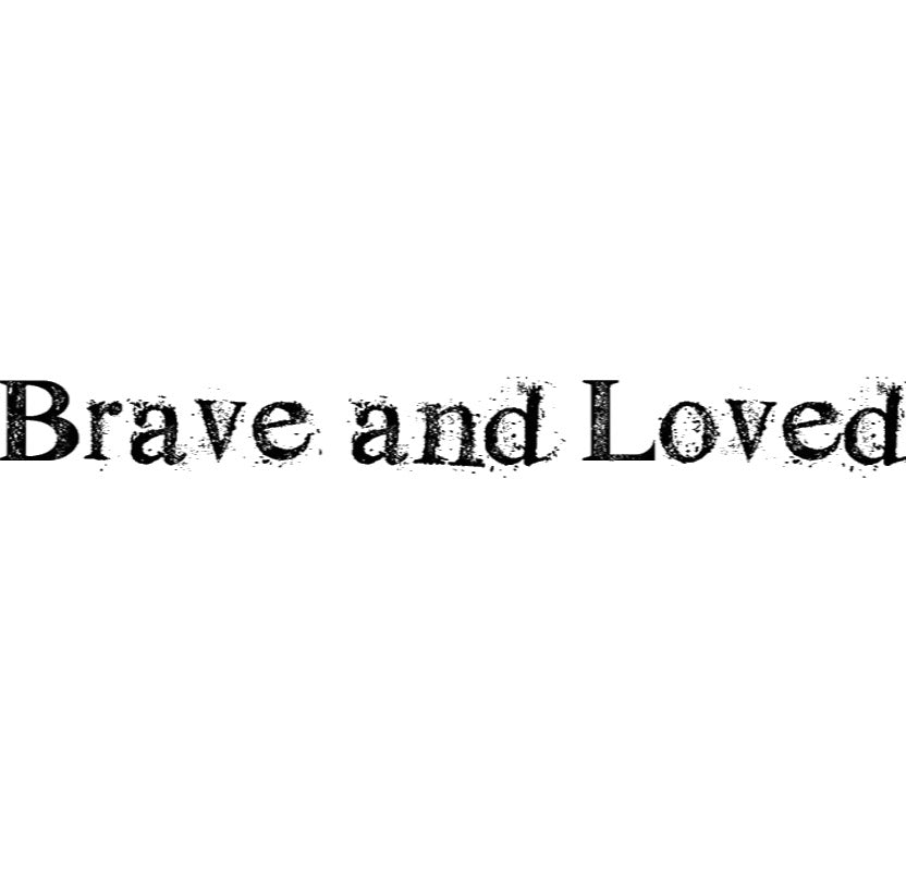 Brave & Loved by Lavinia Stamps