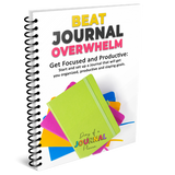 Beat the Overwhelm: Get Focused and Productive