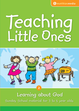 Teaching Little Ones (Learning about God)