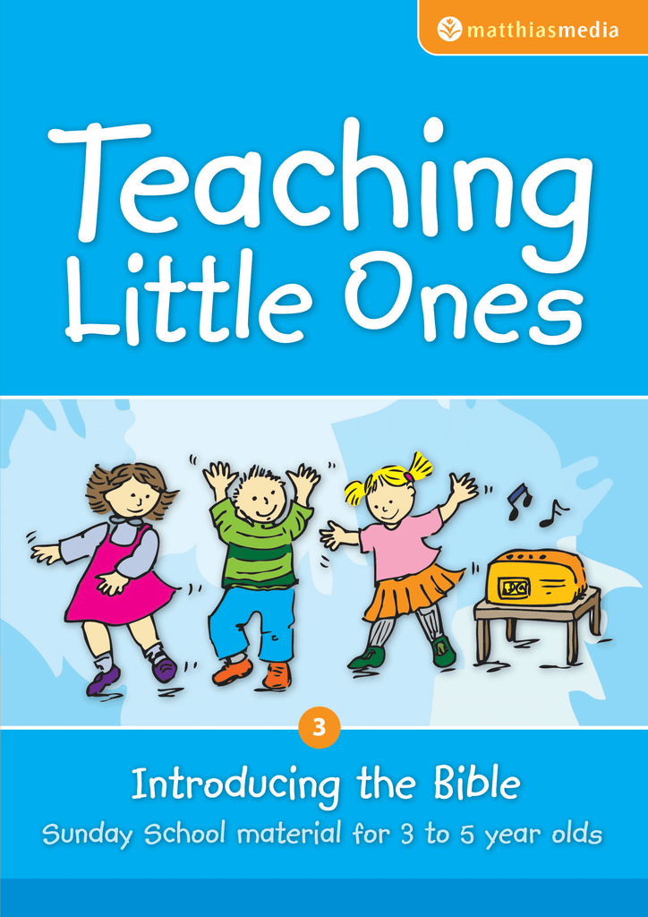 Teaching Little Ones (Introducing the Bible)