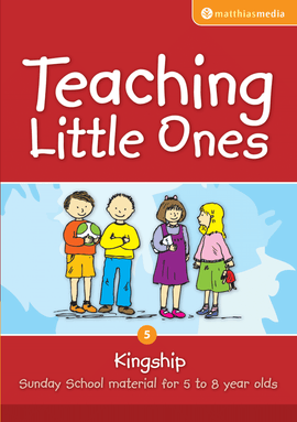 Teaching Little Ones (Kingship)