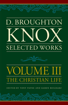 Selected works of Broughton Knox (volume 3)