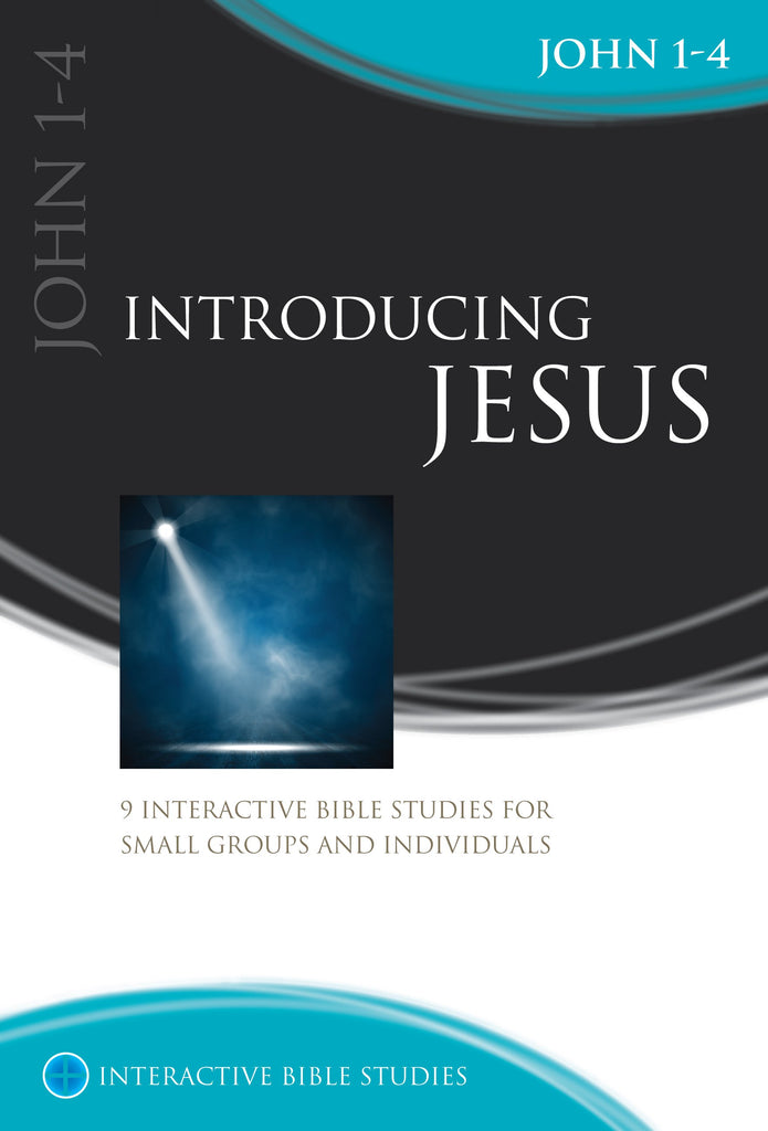 Introducing Jesus (John 1-4)