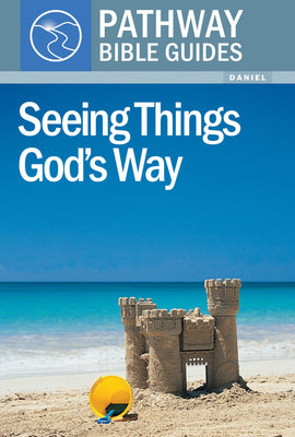 Seeing Things God's Way (Daniel)