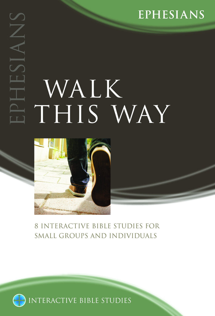 Walk This Way (Ephesians)