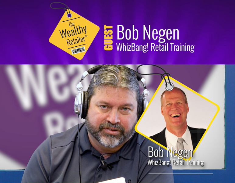 Steps to retail recovery with Bob Negen of WhizBang! Retail Training