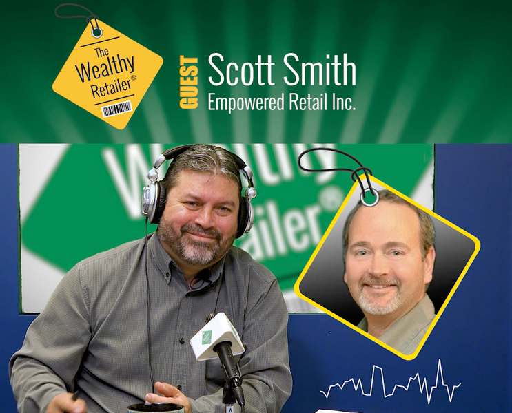 Empower your retail by going narrow and deep with our guest Scott Smith
