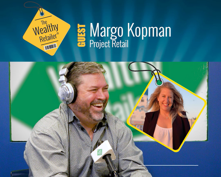 A conversation of retail passion and growth with Margo Kopman of Project Retail