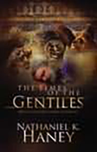 Times of the Gentiles - Biblical Prophecy Series, Volume 4