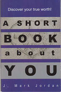 A Short Book about You - Discover Your True Worth!