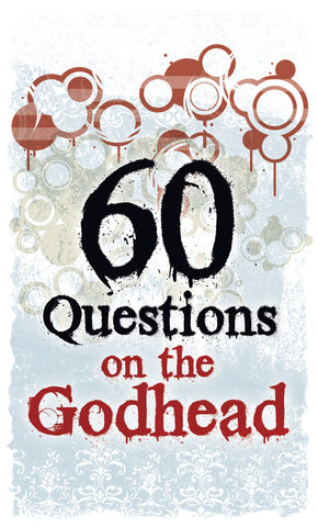 Tract - 60 Questions on Godhead (Package of 100)