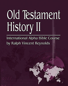 Old Testament History II Alpha Bible Course