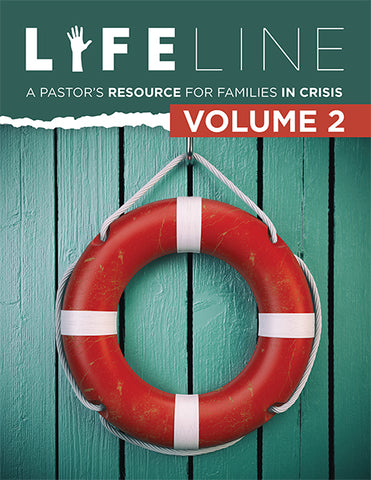Lifeline Volume 2 A Pastor's Resource for Families in Crisis