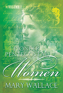 Pioneer Pentecostal Women - Volume 1 (eBook)