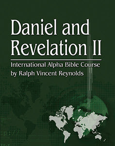 Daniel & Revelation II  - International Alpha Bible Course