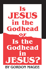 Is Jesus in the Godhead or Is the Godhead in Jesus?