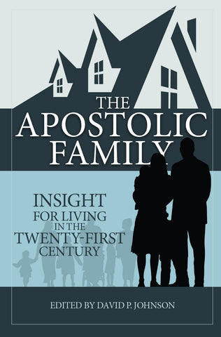 Apostolic Family Insight for Living in the Twenty First Century (eBook)