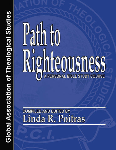 Path to Righteousness - A Personal Bible Study Course - GATS