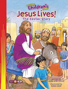 Jesus Lives!: The Easter Story - Apostolic Children's Stories