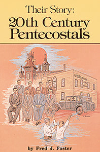 Their Story: 20th Century Pentecostals (eBook)
