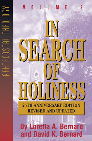 In Search of Holiness Pentecostal Theology Series Volume 3