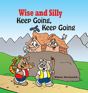 Wise and Silly Keep Going, Keep Going