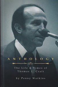 Anthology The Life & Times of Thomas L. Craft