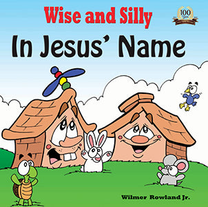 Wise And Silly: In Jesus' Name