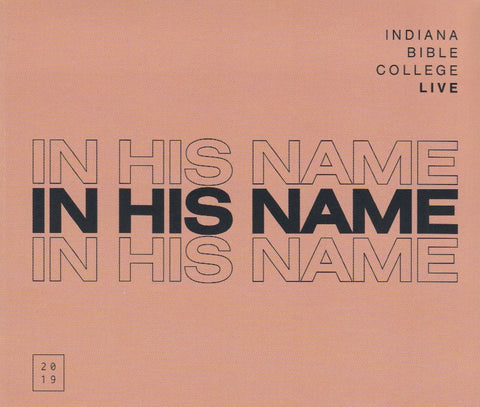 Indiana Bible College In His Name 2019 - CD