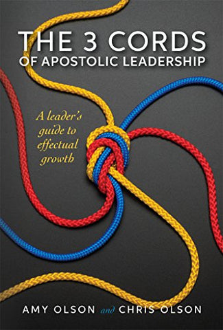 The 3 Cords of Apostolic Leadership