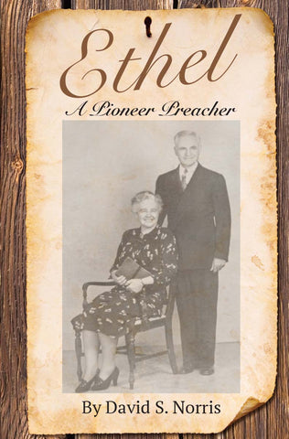 Ethel: A Pioneer Preacher (eBook)
