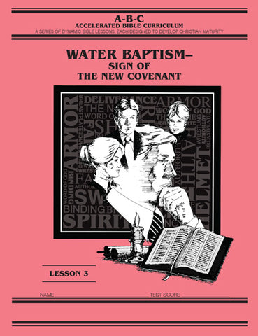 Accelerated Bible Curriculum - Water Baptism - Volume 3