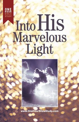 Into His Marvelous Light - Bible Study