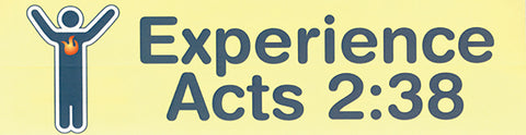Experience Acts 2:38 - Bumper Sticker