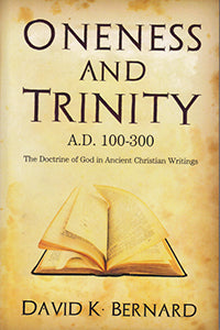 Oneness and Trinity - A.D. 100-300 (eBook)