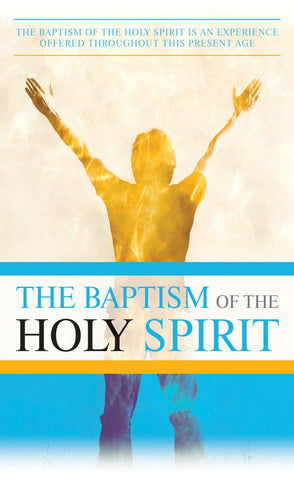 Tract - The Baptism of the Holy Spirit (Package of 100)