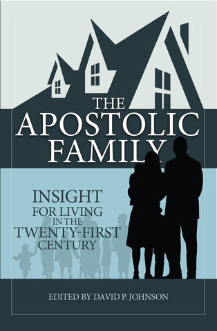 Apostolic Family Insight for Living in the Twenty First Century