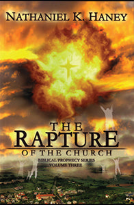 Rapture of the Church - Biblical Prophecy Series - Volume 3
