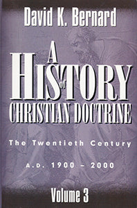 A History of Christian Doctrine - Volume 3 The Twentieth Century