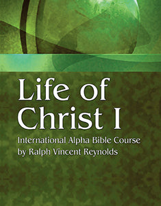 Life of Christ I - Alpha Bible Course