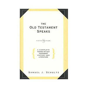 The Old Testament Speaks - A Complete Survey of Old Testament History
