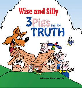 Wise and Silly - 3 Pigs and the Truth
