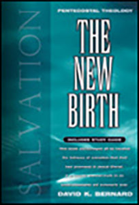The New Birth - Volume 2 Pentecostal Theology Series With Study Guide