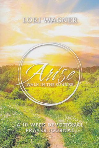 Arise Walk in the Sunrise