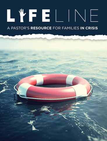 Lifeline: A Pastor's Resource for Families in Crisis Volume 1