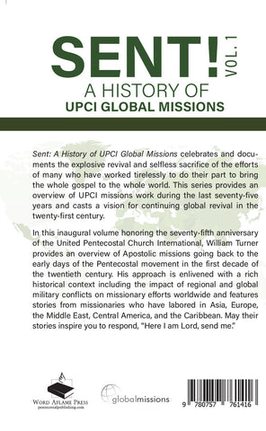 Sent: A History of UPCI Global Missions Volume 1