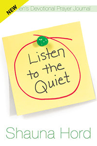 Listen to the Quiet - Women's Devotional Prayer Journal
