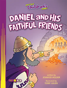 Daniel and His Faithful Friends - Apostolic Children's Stories