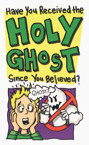 Tract - Have you Received the Holy Ghost Since You Believed?